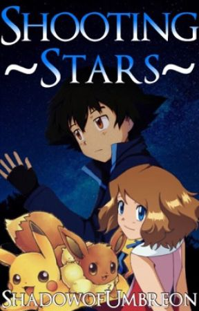 Shooting Stars [An Amourshipping Story] (Discontinued) by ShadowofUmbreon