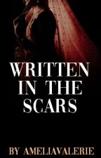 Written in the Scars by AmeliaValerie