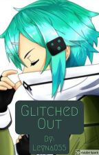 Glitched Out by Leyna055