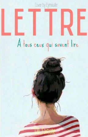 Lettre à tous ceux qui savent lire by Lililartiste