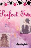 Perfect Two {Completed} cover
