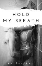 Hold My Breath by Toribur