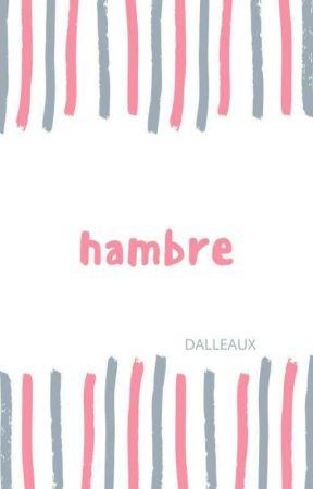 [ Hambre ] by Dalleaux