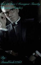 God Or Love (Monsignor Timothy Howard x reader) by BandGeek2263
