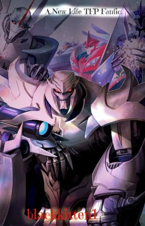 A New Life A Transformers Prime FanFiction by blackkitten1