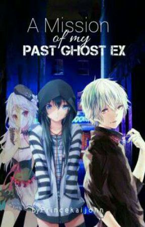 A Mission Of My Past Ghost EX. by princekaijohn