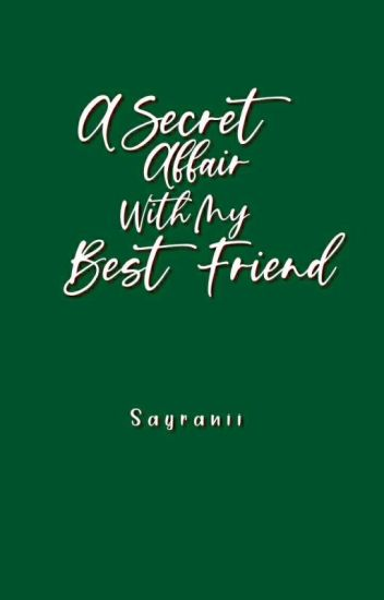 (Secret Affair #1) A Secret Affair With My Best Friend