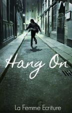 Hang On by LaFemmeEcriture