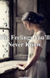 The Feelings You'll Never Know cover