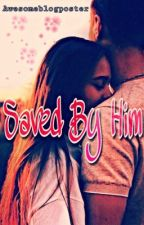 Saved by him by awesomeblogposter