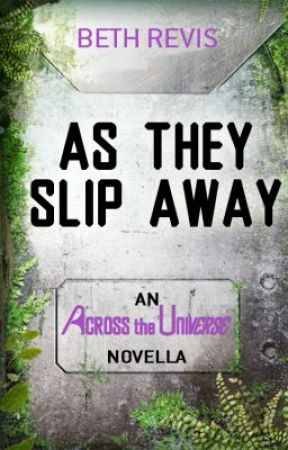 As They Slip Away by bethrevis