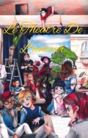 Le Théâtre de l'Amour [ABANDONNE] by LapetiteMiraculeuse