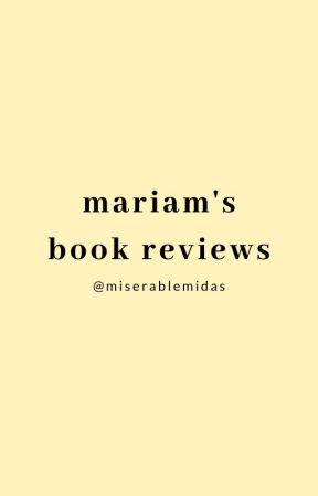 mariam's book reviews by miserablemidas