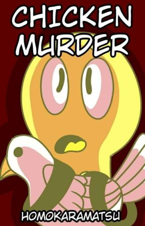 Chicken Murder (Inanimate Insanity fanfic) by SnafuBravado