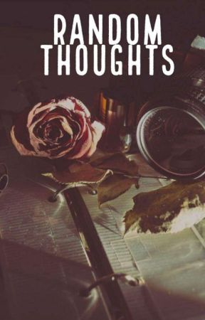 Random Thoughts by itistotallyfine