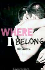 Where I Belong (BxB) HIATUS by Jianne_Joie29