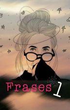 Frases 1 by Rara_entre_letras