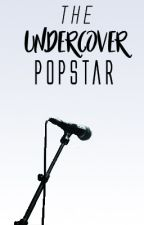 The Undercover Popstar by Jasmienx