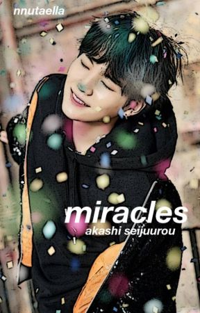 Miracles ♬ [Akashi Seijuro/Seijuurou x OC] by vaentaei