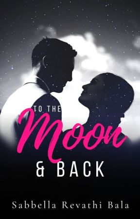 TO THE MOON AND BACK │Re-Written Version by revathibalawritings
