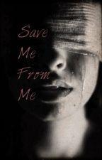 Save Me From Me (Jesstra) by RecedingSerenity