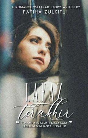 Lafaz Terakhir by Zulfaith_