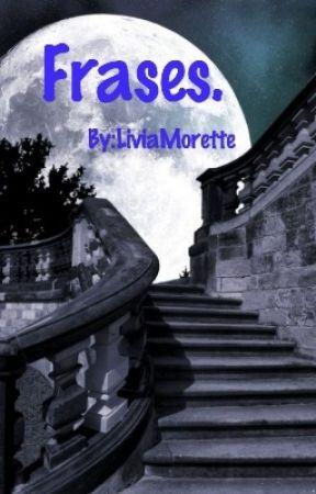 Frases (Livro 1). by LiviaMorette