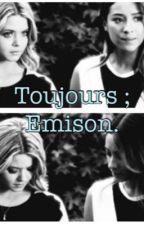 Toujours; Emison. by emison72715