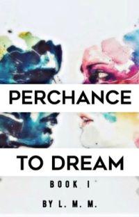 Perchance to Dream- Book I cover