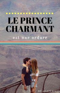 Le Prince Charmant Est Une Ordure {Terminé} cover