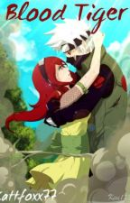 Blood Tiger (Kakashi Love Story) by kawaiifoxx77
