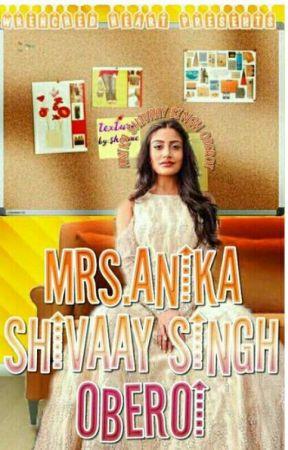 Mrs. Annika Shivaay Singh Oberoi  by ToRaNahz