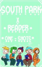 South Park x Reader Oneshots - Requests Closed (for now)!!! by Andyyx_16
