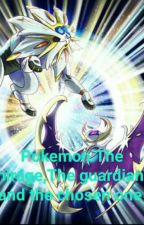 Pokemon; The Mirage, The Guardians and The Chosen One by GraceMcCutcheon8