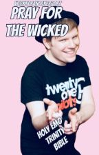 Pray For The Wicked (Holy Emo Trinity Bible) by -nottheordinarytype