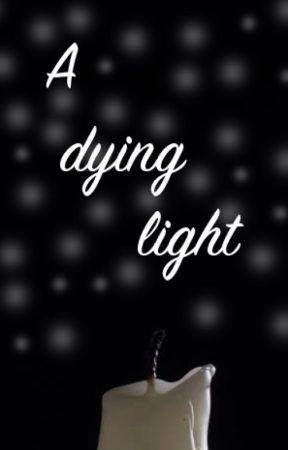 A Dying LIght by yazzyangel