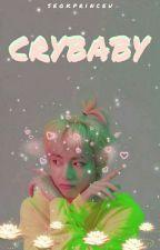CRYBABY || Kim Taehyung [EDITING & REWRITING, ON HOLD] by seokprinceu