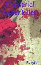 the serial boxer killer by LatifaNdlovu
