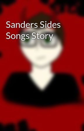 Sanders Sides Songs Story by TheDevilProbably