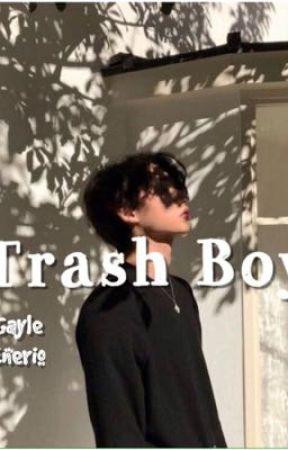Trash Boy //oneshot by GayleEnerio
