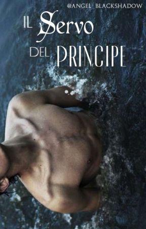 Il Servo Del Principe - (boyxboy) by Angel_BlackShadow