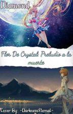 Flor De Crystal: Preludio A La Muerte [Editada] by -TheDarkSwan-