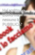Hai scritto un LIBRO ma nessuno lo PUBBLICA? by manoscrittiebook