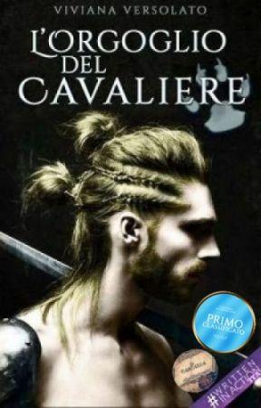 L'Orgoglio del Cavaliere [Completa] by vivian_nyneve