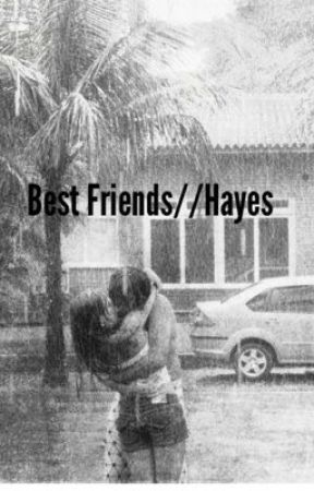Best Friends //Hayes by Dolansmystery