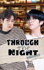 Through the Night (ChanBaek) by MyOnlyLoveIsLu