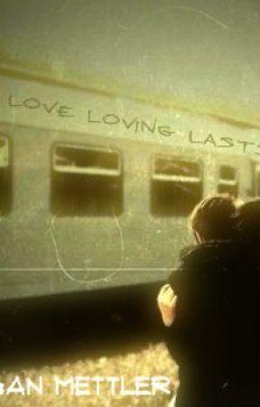 Leaving Love, Loving Lasts by WorldToMManage