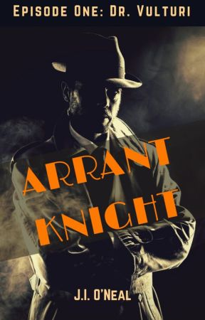Arrant Knight, Episode One: Dr. Vulturi by stray_cat