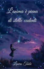 L'anima è piena di stelle cadenti by LauraTaibi