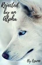 Rejected by an Alpha by liz6740